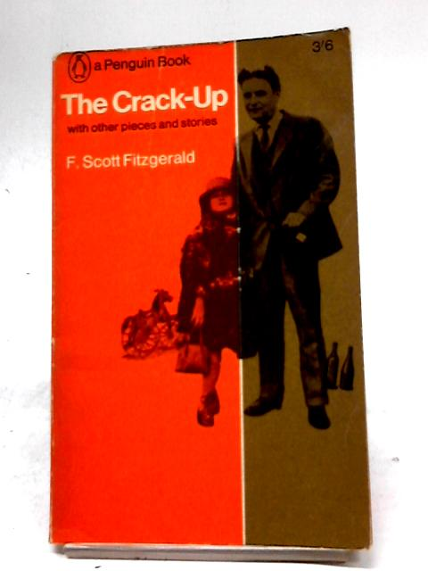 The Crack-Up and Other Pieces and Stories. Volume 2 . by F. Scott Fitzgerald