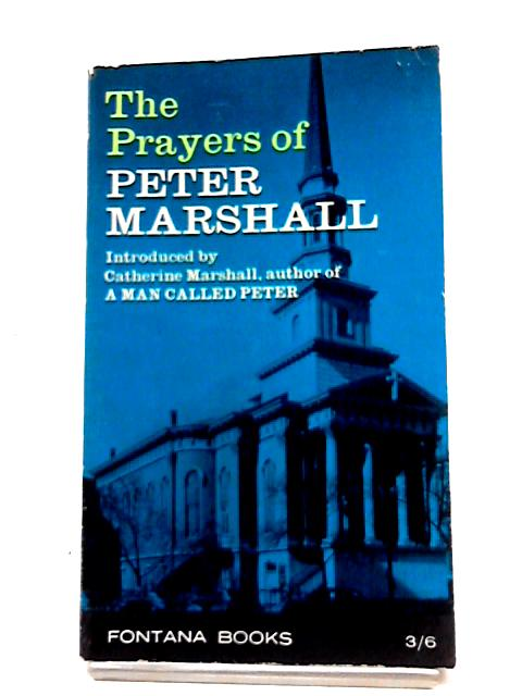 The Prayers of Peter Marshall (Fontana books) by Peter Marshall