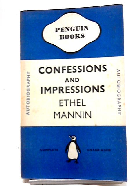 Confession and Impressions. Penguin Biography No 0071 by Ethel Mannin