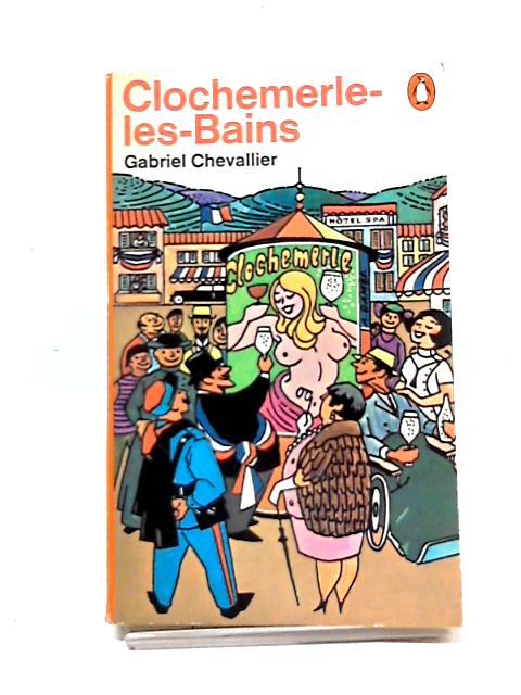 Clochemerle-les-Bains by Gabriel Chevallier