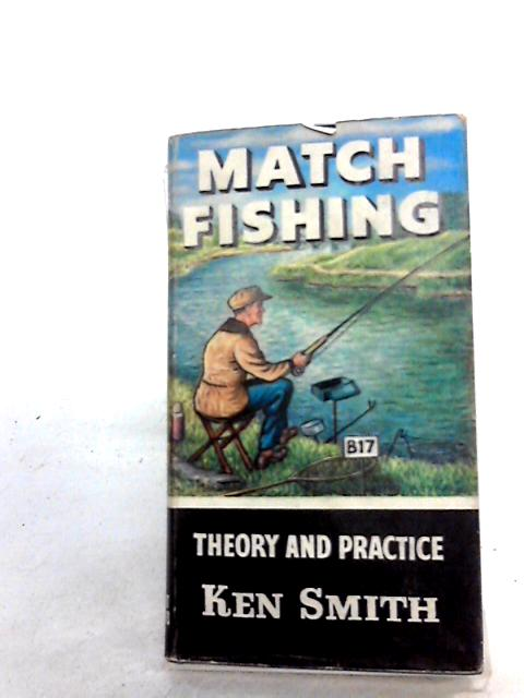 Match Fishing (How to Catch Them) by Smith, Ken