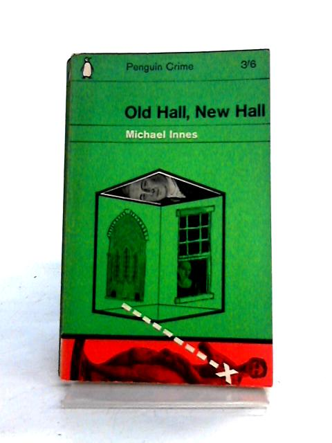 Old Hall, New Hall by Michael Innes
