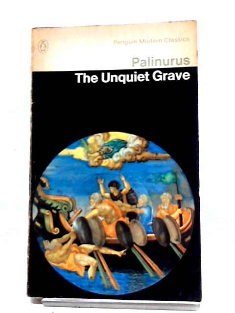 The Unquiet Grave: A Word Cycle (Penguin Modern Classics) by Palinurus