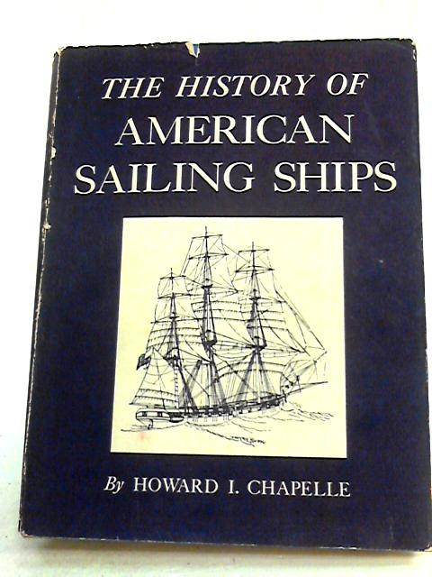 The History of American Sailing Ships by Chappelle,howard i