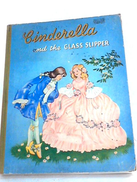 Cinderella and the Glass Slipper. by SCHERMELE. Willy.