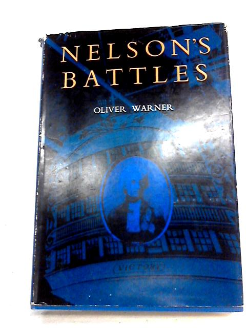 Nelson's battles by Oliver warner