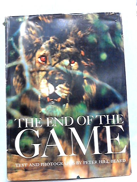 The End of the Game by Beard, Peter Hill