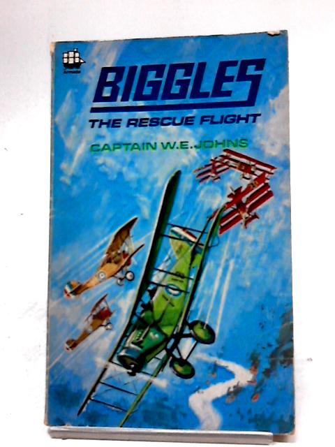 Biggles: The Rescue Flight (Armada paperbacks) by W. E. Johns