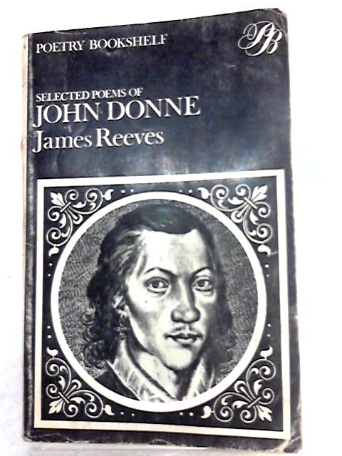Selected Poems of John Donne by J. Reeves