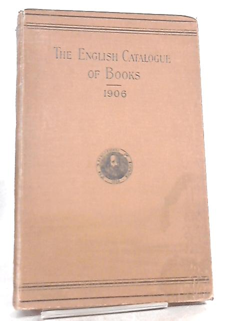 The English Catalogue of Books for 1906 by Anon