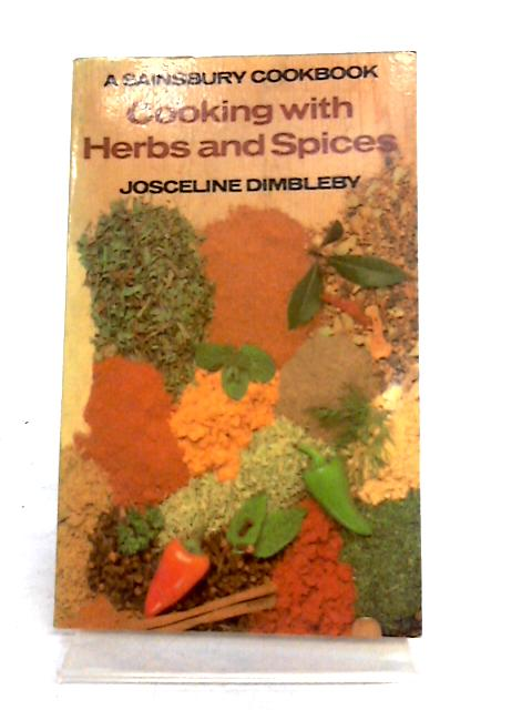Cooking with Herbs and Spices: A Sainsbury Cookbook by Josceline Dimbleby