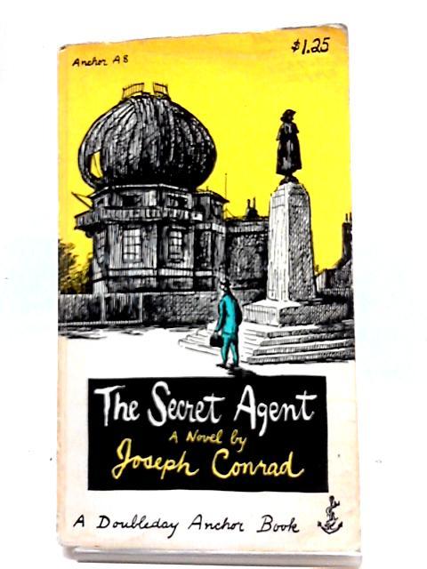 The Secret Agent: A Simple Tale (Doubleday Anchor Books) by Joseph Conrad