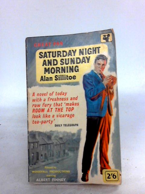 Saturday Night and Sunday Morning by Sillitoe, Alan