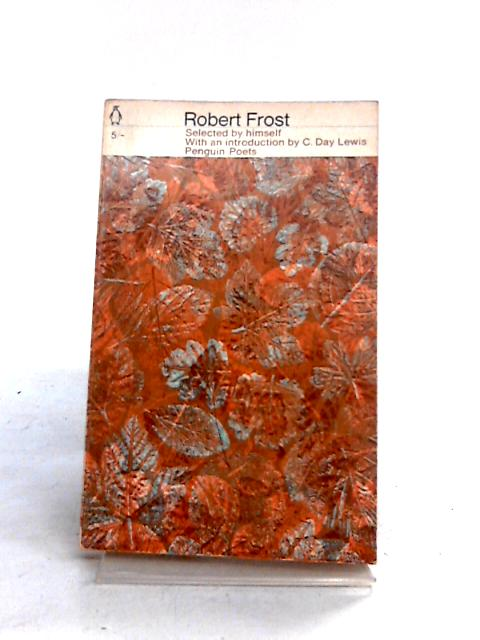 Robert Frost Selected Poems by Robert Frost