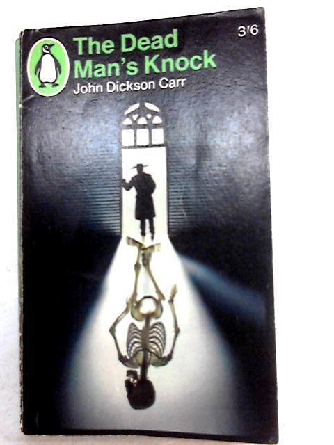 The Dead Man's Knock by John Dickson Carr