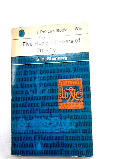 Five hundred years of printing by Steinberg,sh