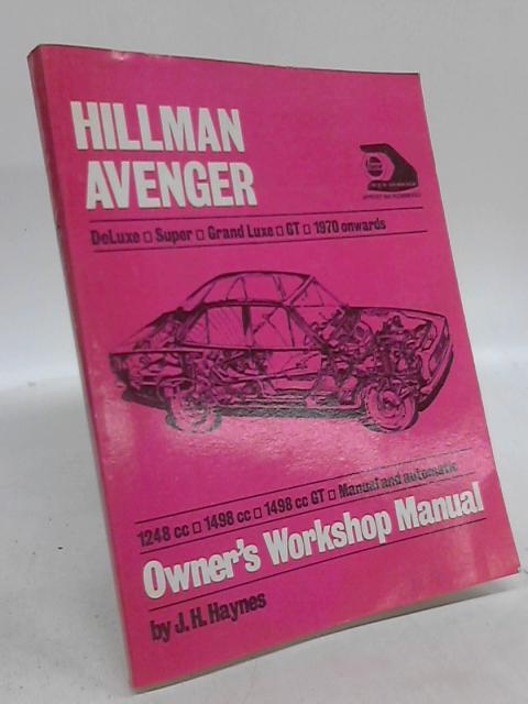 Haynes Owners Workshop Manual Hillman Avenger 1970 Onwards by J H Haynes