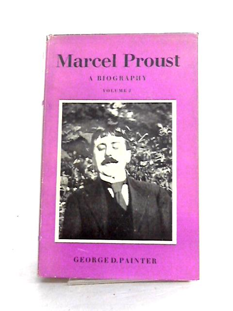 Marcel Proust: A Biography Vol II by G.D. Painter