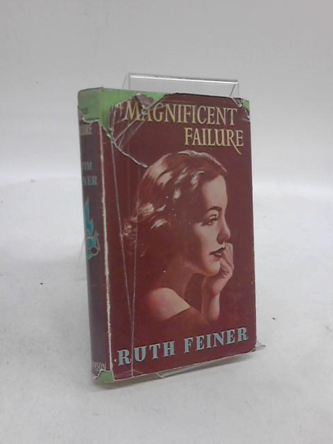 The Magnificent Failure by Ruth Feiner