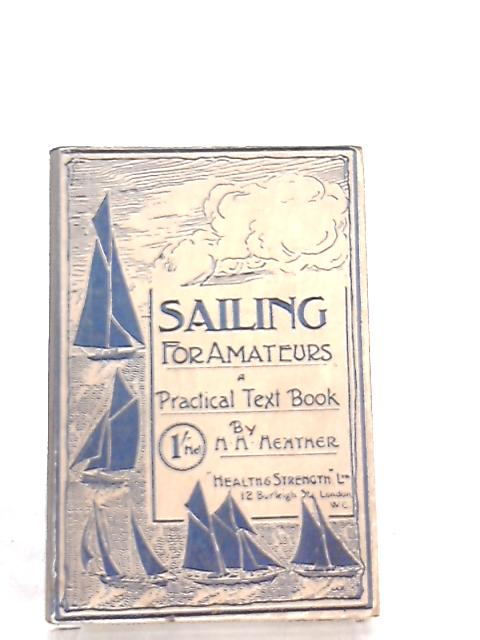 Sailing for Amateurs by H. H. Heather