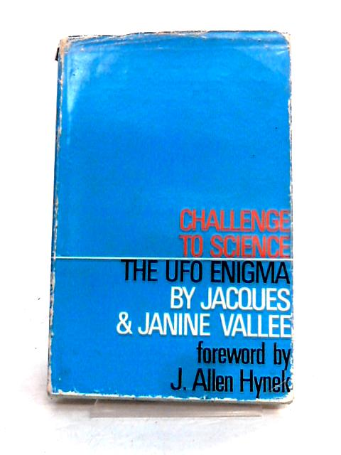 Challenge To Science: The UFO Enigma by J. and J. Vallee