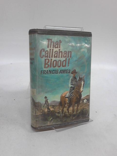 That Callahan Blood by Francis Ames