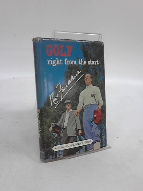 Golf: Right from the Start by Max Faulkner