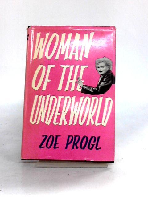 Woman of the Underworld by Zoe Progl