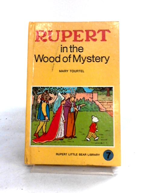 Rupert in the Wood of Mystery by Mary Tourtel