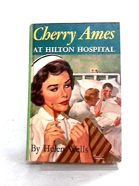 Cherry Ames at Hilton Hospital by Helen Wells