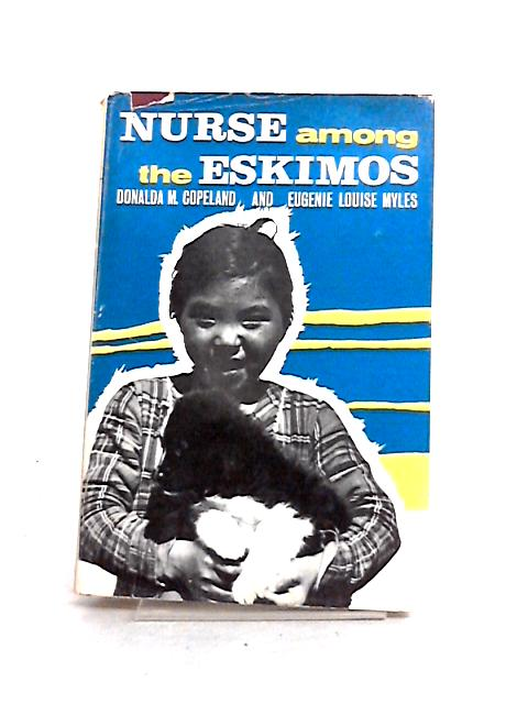 Nurse Among the Eskimos by Copeland and Myles