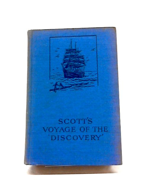 The Voyage Of The Discovery by Capt R.F. Scott