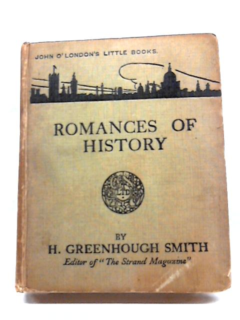 Romances of History by H Greenhough Smith