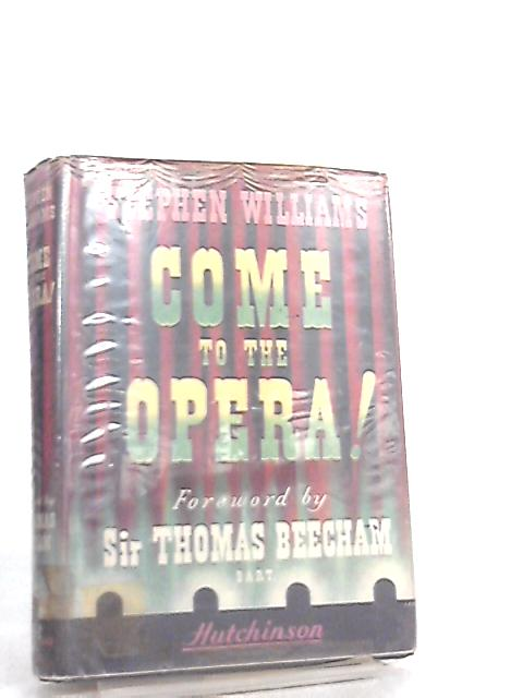 Come To The Opera by Stephen Williams