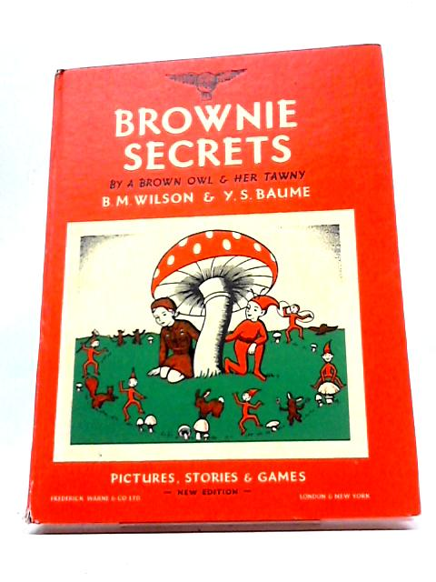 Brownie Secrets By A Brown Owl & Her Tawny by B M & Baume, Y S Wilson