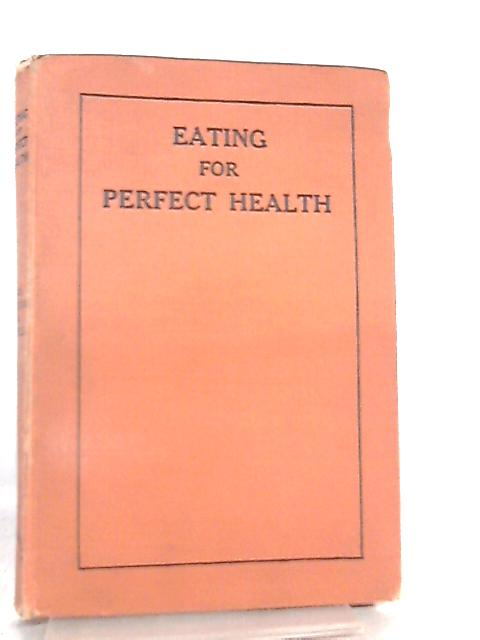 Eating for Perfect Health by Mrs Milton Powell