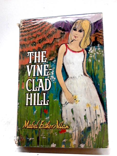 The Vine-Clad Hill by Mabel Esther Allan