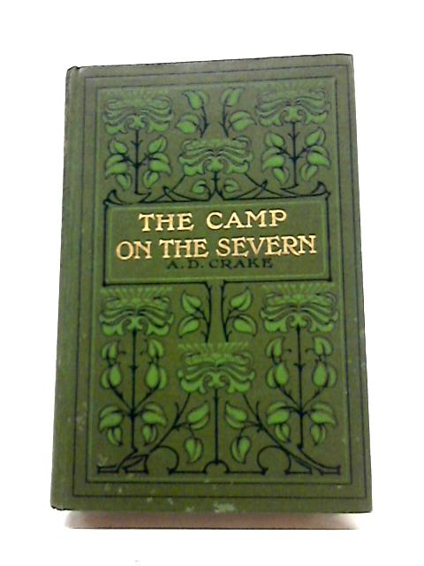 The Camp on the Severn: A Tale of the Tenth Persecution in Britains by A.D. Crake