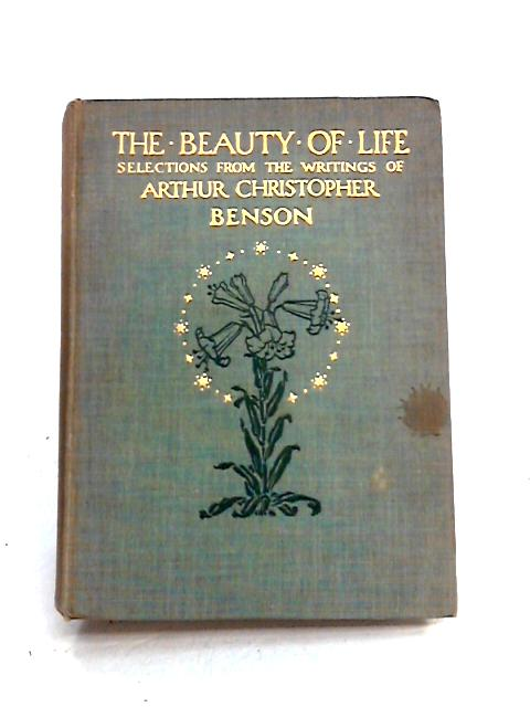 The Beauty of Life by A.C. Benson