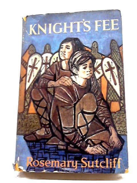Knight's Fee by Rosemary Sutcliff