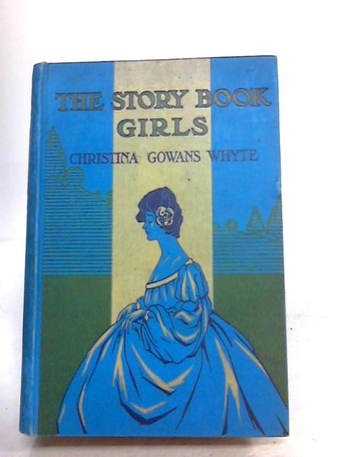 THE STORY BOOK GIRLS by Whyte, Christina Gowans