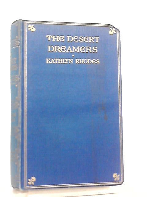 The Desert Dreamers by Kathlyn Rhodes