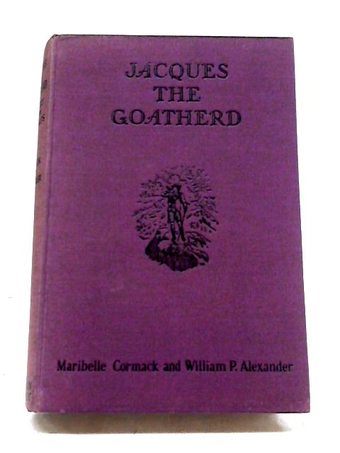 Jacques the Goatherd by Maribelle Cormack & William P Alexander