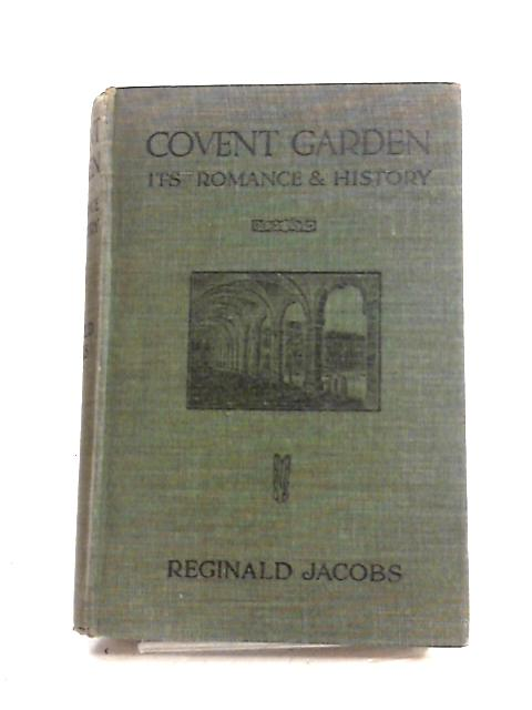 Covent Garden: It's Romance History by R. Jacobs