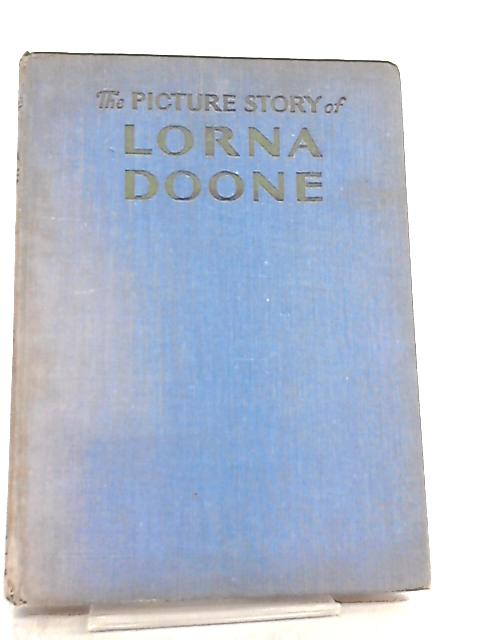 The Picture Story Of Lorna Doone by Agnes M. Pape