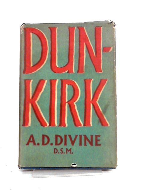Dunkirk by A.D. Divine