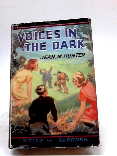 Voices In The Dark by Jean M Hunter