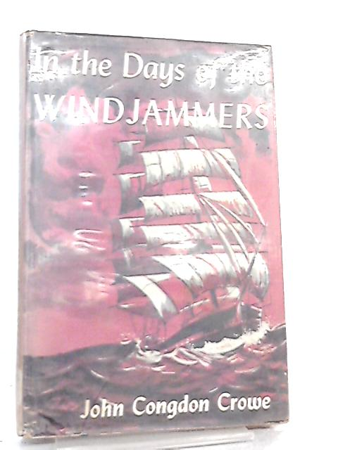 In the Days of the Windjammers by John Congdon Crowe