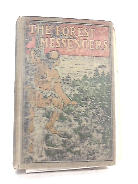 The Forest Messengers by Edward S. Ellis