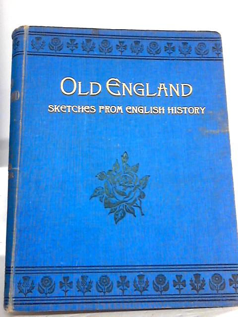 Old England Sketches From English History by Walker, Ea